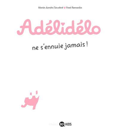Adelidelo ne s'ennuie jamais !